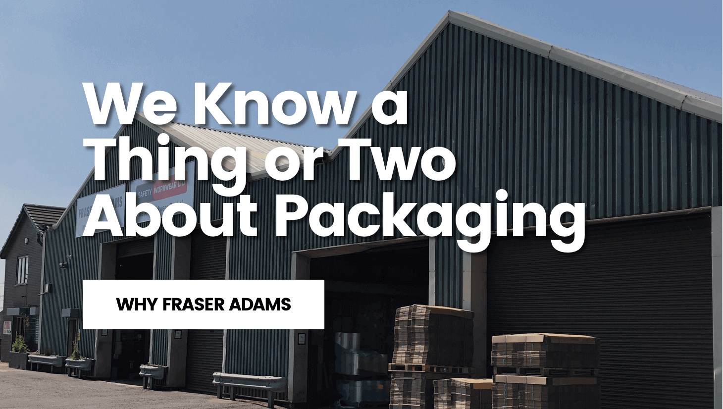 We Know a Thing or Two About Packaging