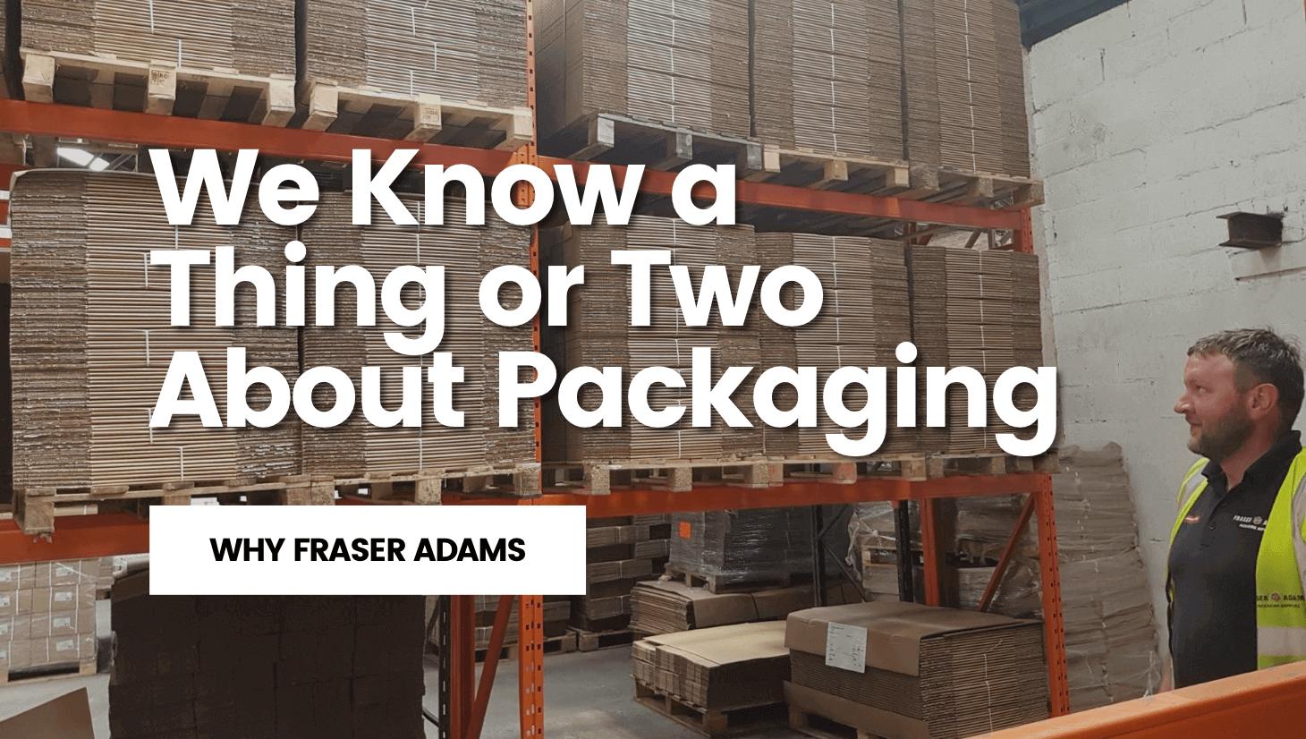 Why Fraser Adams?